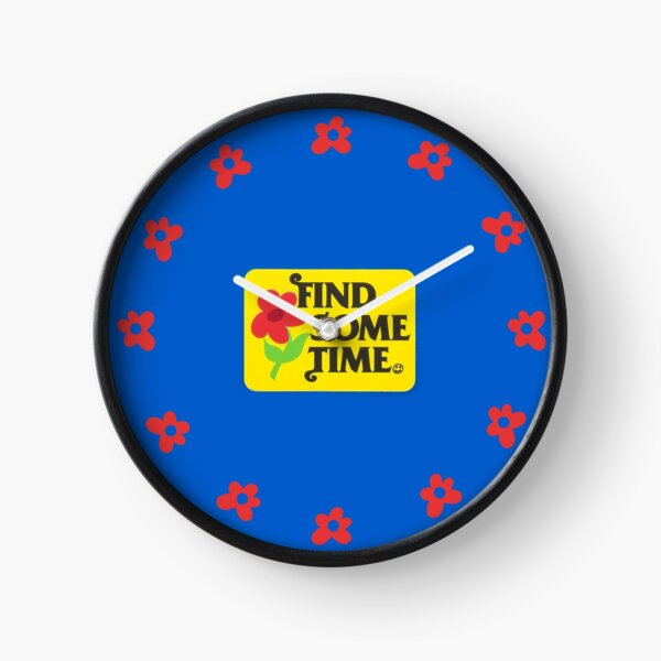 FIND SOME TIME CLOCK Clock