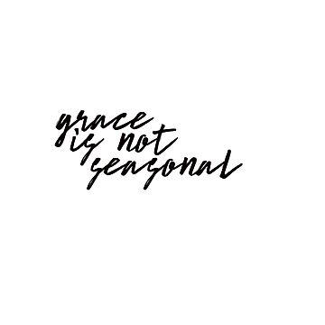 grace is not seasonal by dariasmithyt