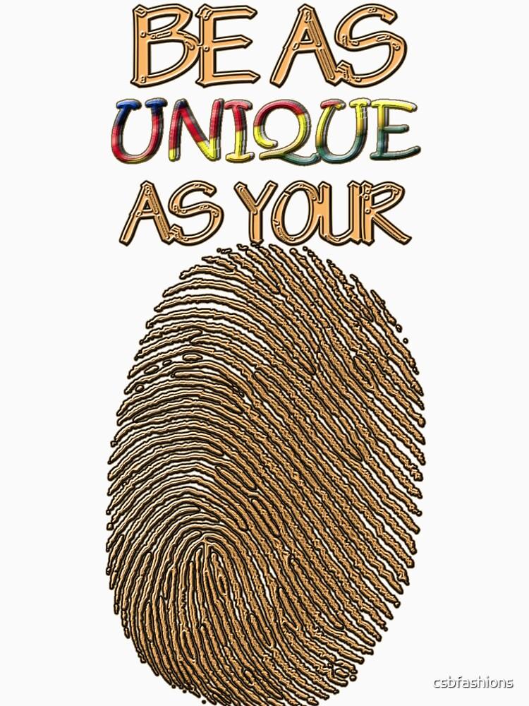 Be As unique as Your Fingerprint by csbfashions