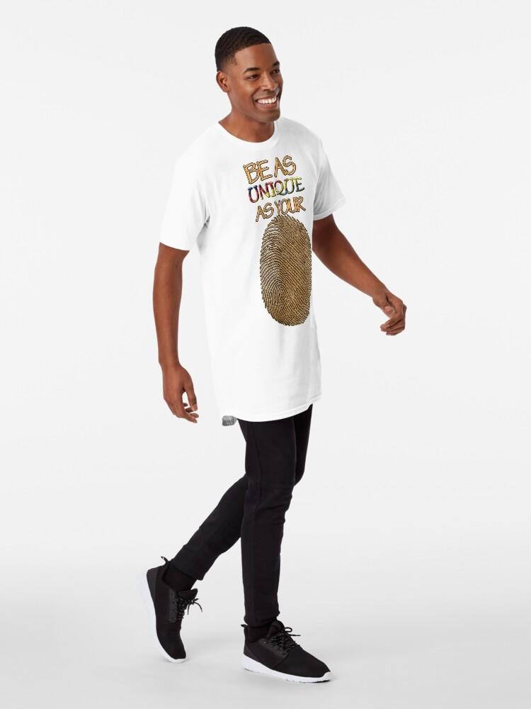 Alternate view of Be As unique as Your Fingerprint Long T-Shirt