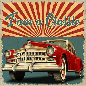 I'm A Classic Funny Classic Car T-Shirt by Hend-m