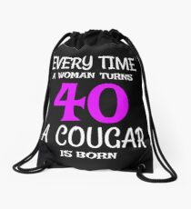 40th Birthday A Cougar Is Born Drawstring Bag