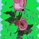 A Rose For You by Linda Miller Gesualdo