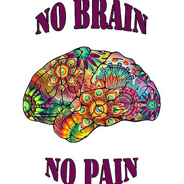 No Brain - No Pain (purple text on white) by ColorfulCortex