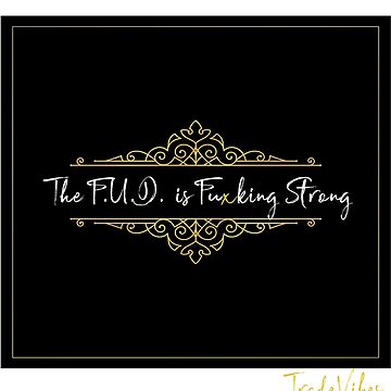 The FUD is Fuxking Strong by ledgehanger
