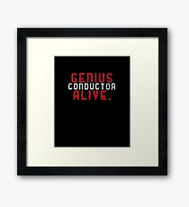 Genius Conductor Alive Framed Print