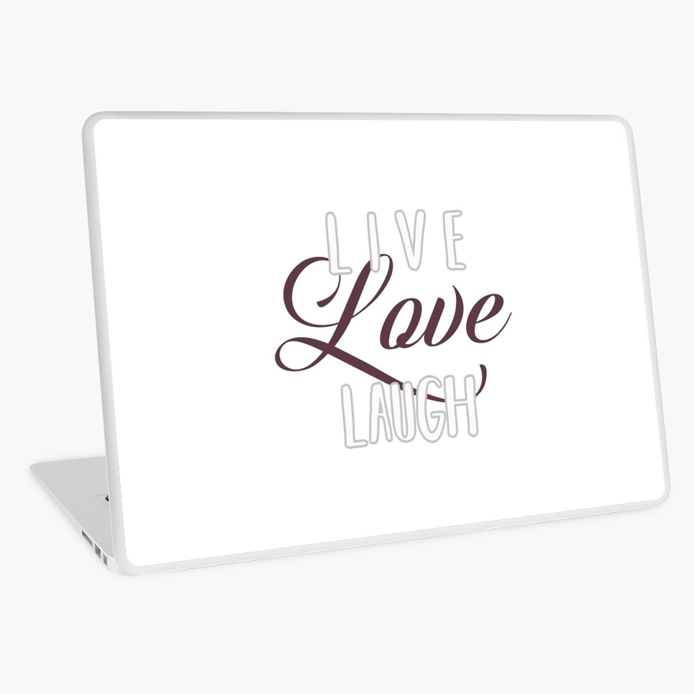 Live laugh Love QUOTE Inspiring words for life text only on white  background feminine script curvy text LLL | Laptop Skin