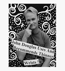 John Douglas Uses And Recommends Thinner Wrists Photographic Print