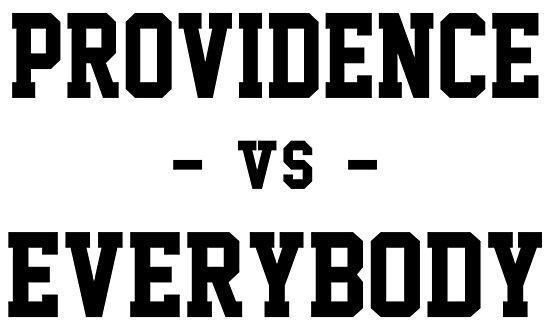 Providence vs Everybody by heeheetees