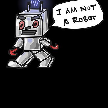 I Am Not A Robot by swifthawk88