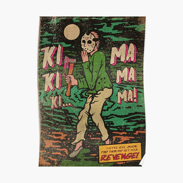 Friday The 13th - Ki Ki Ki Ma Ma Ma Poster