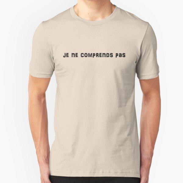 Je ne comprends pas Slim Fit T-Shirt