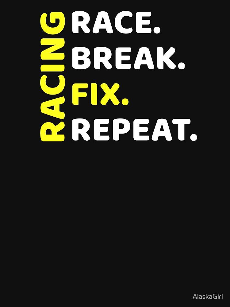 Racing- Race, break, fix, repeat by AlaskaGirl
