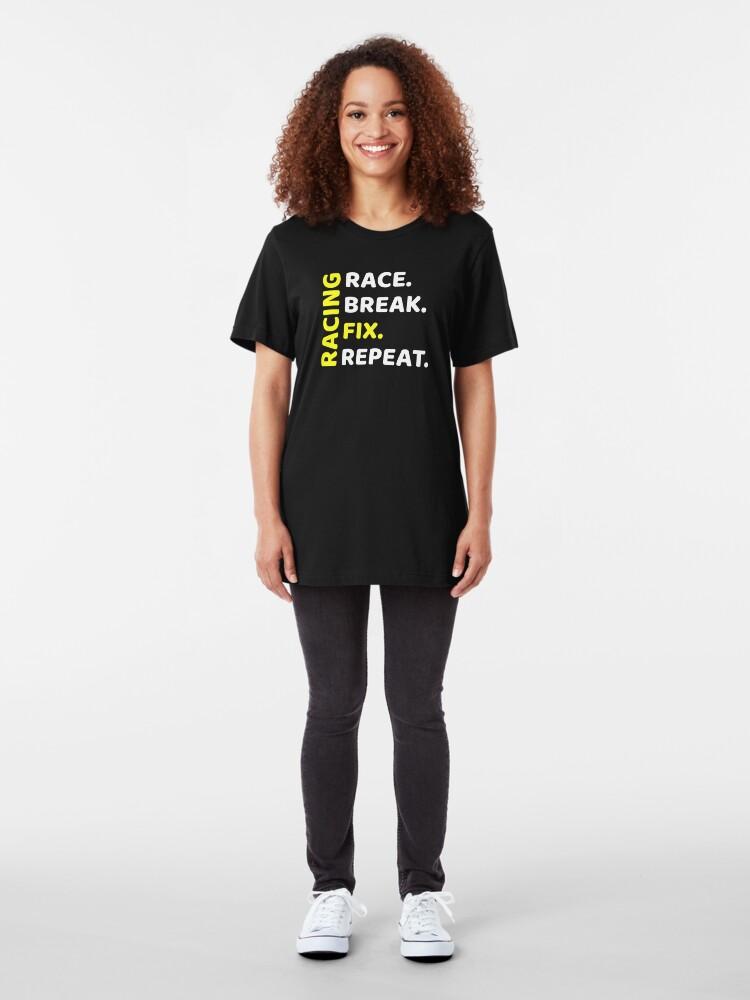 Alternate view of Racing- Race, break, fix, repeat Slim Fit T-Shirt