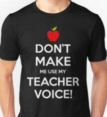 Camiseta ajustada No me hagas usar mi voz de maestro