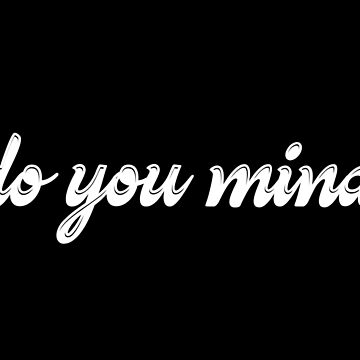 do you mind by nikitasdesigns