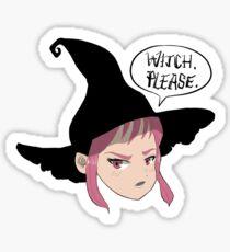 WItch, Please. Sticker