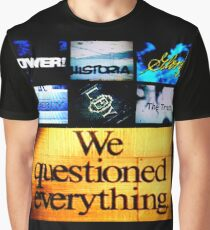 We Questioned Everything Camiseta gráfica