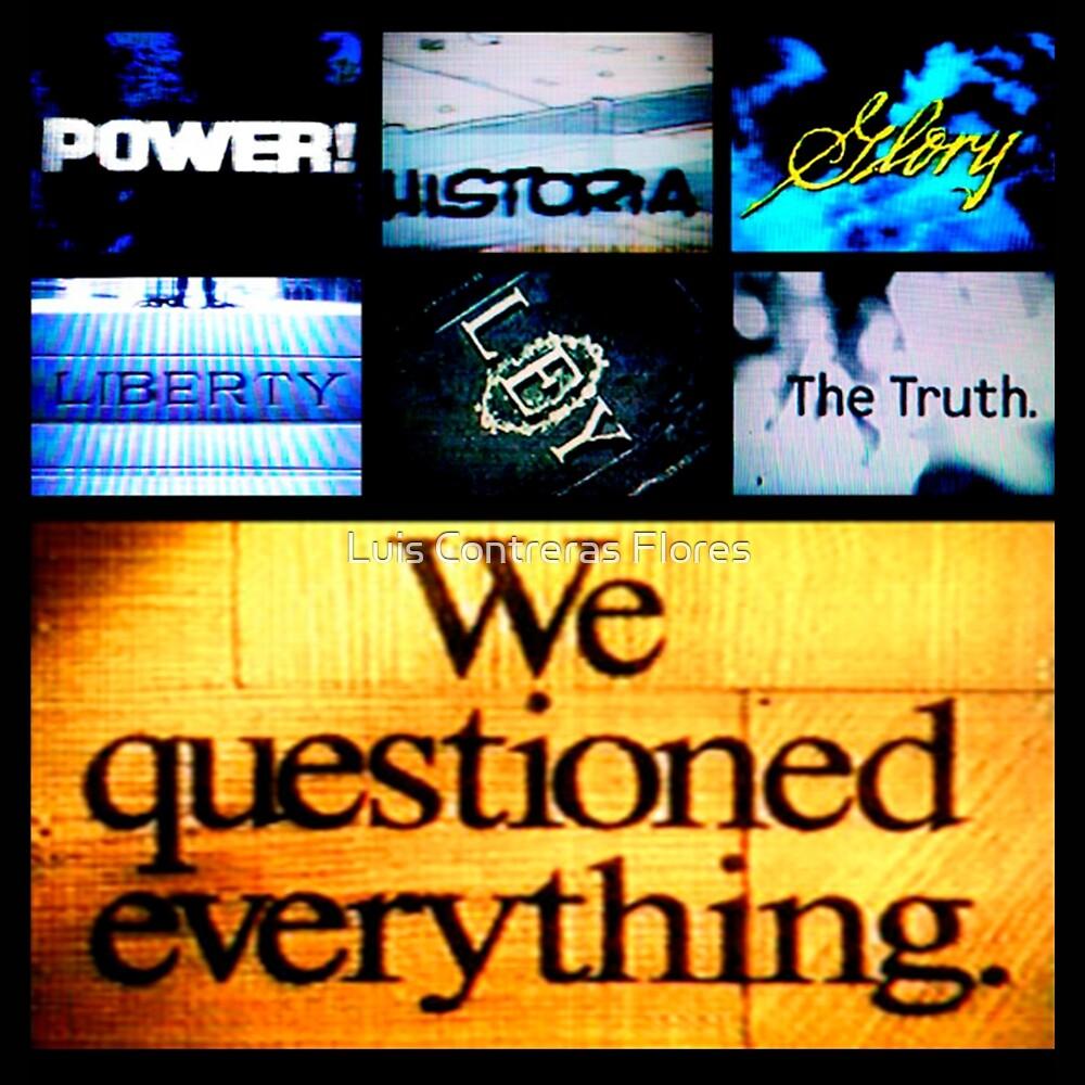«We Questioned Everything» de Luis Contreras Flores