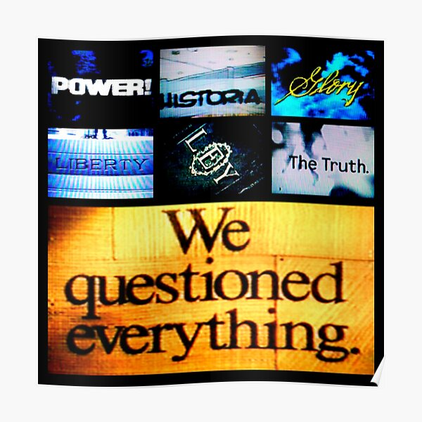 We Questioned Everything Póster