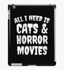 All I Need Is Cats And Horror Movies - Horror Fan Gift iPad Case/Skin