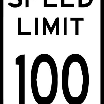 Speed Limit 100 sign by tfmotorworks