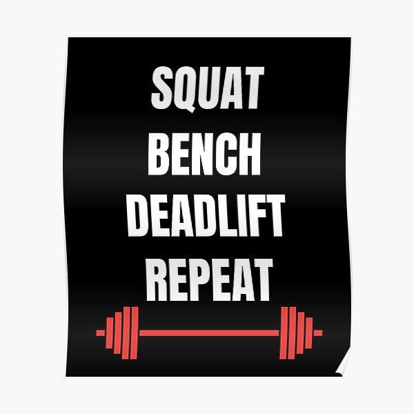 Squat Bench Deadlift Repeat - Gym Motivation Workout Poster