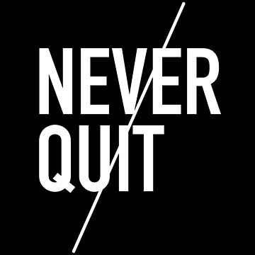 Never Quit Inspirational Motivation by DOODL