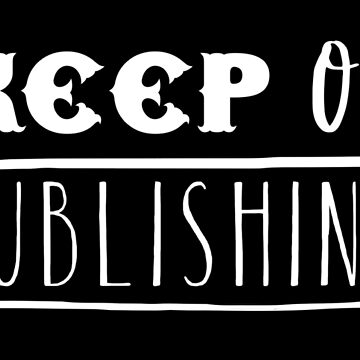 KEEP ON PUBLISHING by jazzydevil