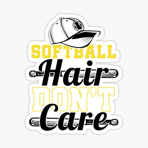 SOFTBALL HAIR DON'T CARE Sticker