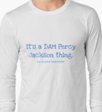 A Dam Percy Jackson Thing Long Sleeve T-Shirt
