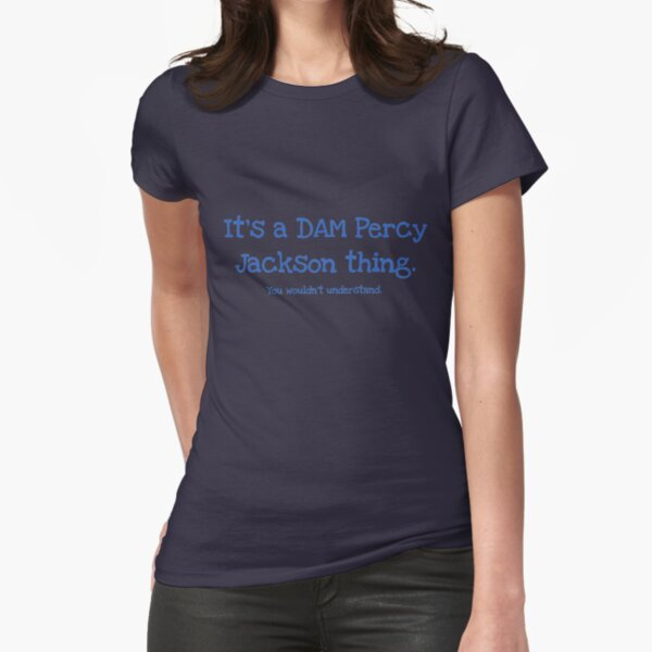 A Dam Percy Jackson Thing Fitted T-Shirt