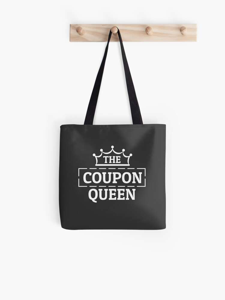 The Coupon Queen Bargain Coupons Couponing Couponer Tote Bag By Team150designz Redbubble