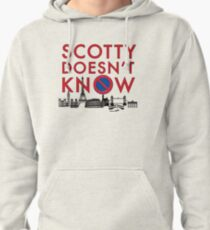 SCOTTY DOESN'T KNOW Pullover Hoodie