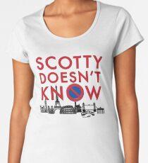 SCOTTY DOESN'T KNOW Women's Premium T-Shirt