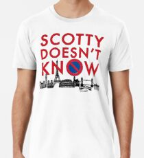 SCOTTY DOESN'T KNOW Men's Premium T-Shirt