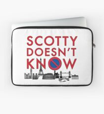 SCOTTY DOESN'T KNOW Laptop Sleeve