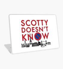 SCOTTY DOESN'T KNOW Laptop Skin