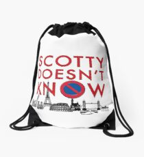 SCOTTY DOESN'T KNOW Drawstring Bag