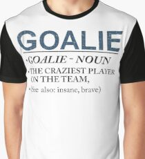 Goalie Craziest Player on a Team Insane Brave Graphic T-Shirt