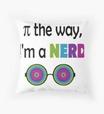 I am a nerd Throw Pillow