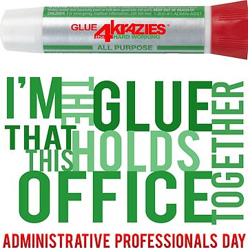 Administrative Professionals Day - Glue that holds the office together by andabelart