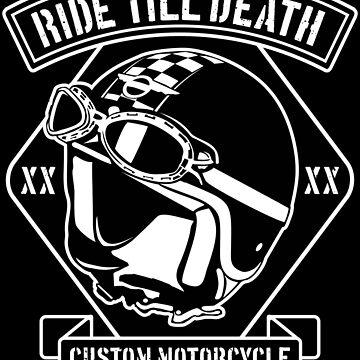 Ride Till Death by Skullz23