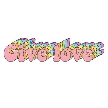 """Give Love"" Retro Rainbow Design by livstuff"