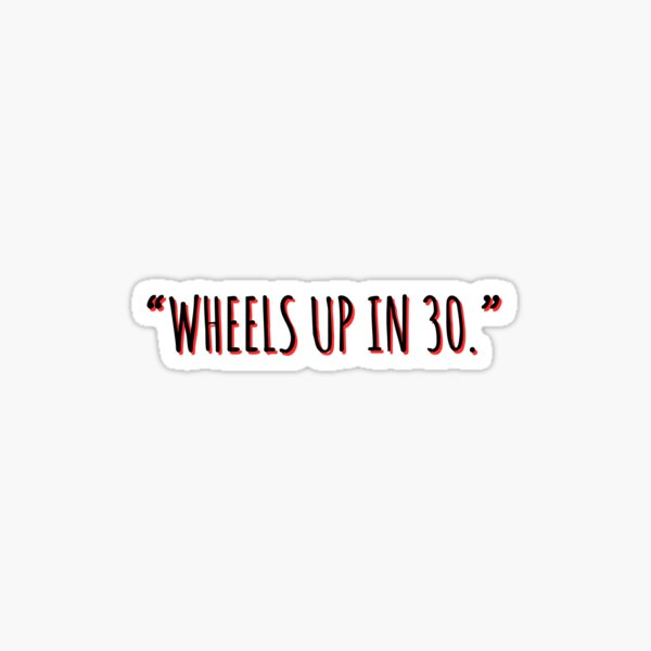 Wheels Up in 30- Criminal Minds Sticker Sticker