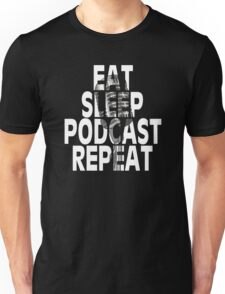 Eat, Sleep, Podcast, Repeat Unisex T-Shirt