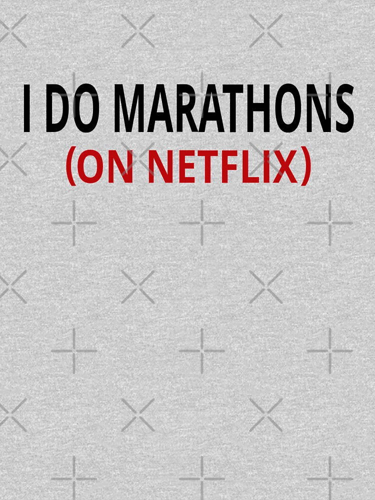 I Do Marathons (On Netflix) | Unisex T-Shirt
