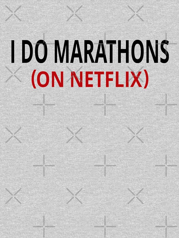 I Do Marathons (On Netflix) by coolfuntees