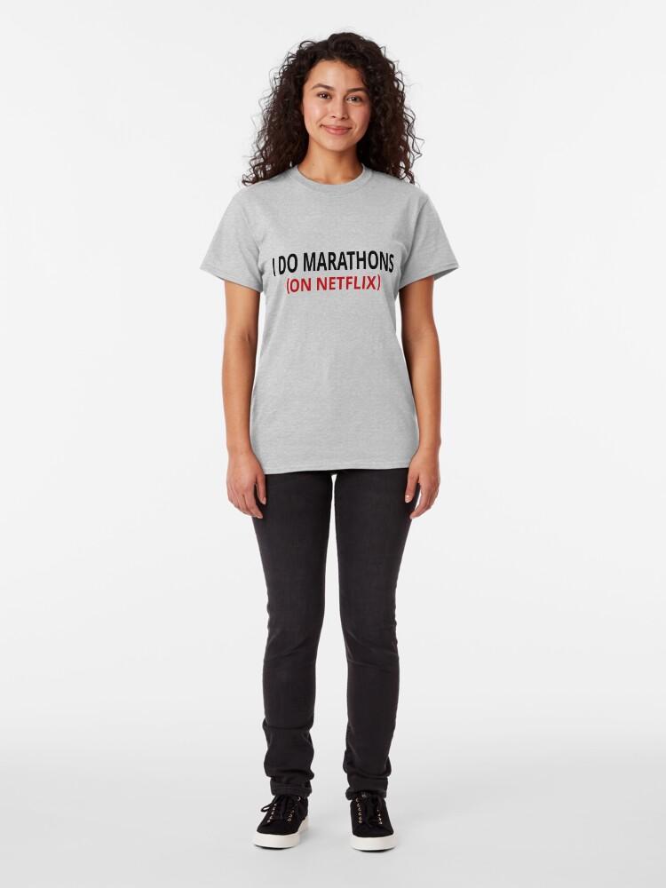 Alternate view of I Do Marathons (On Netflix) Classic T-Shirt