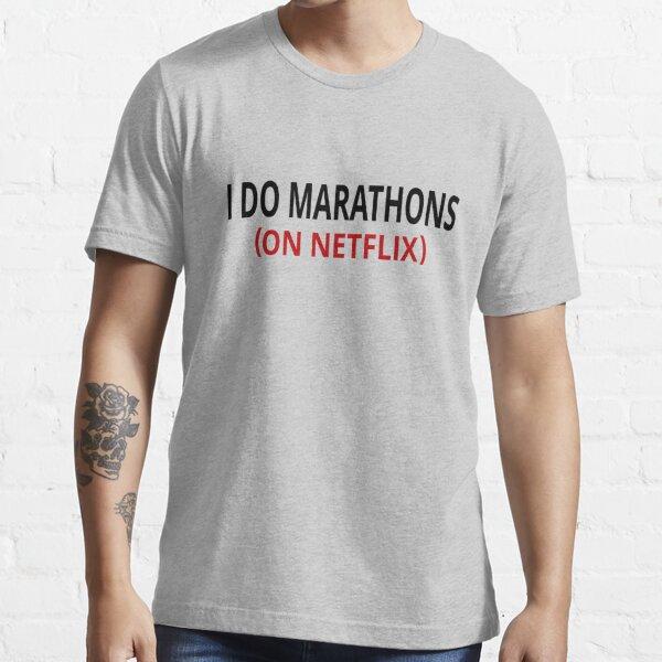 I Do Marathons (On Netflix) Essential T-Shirt